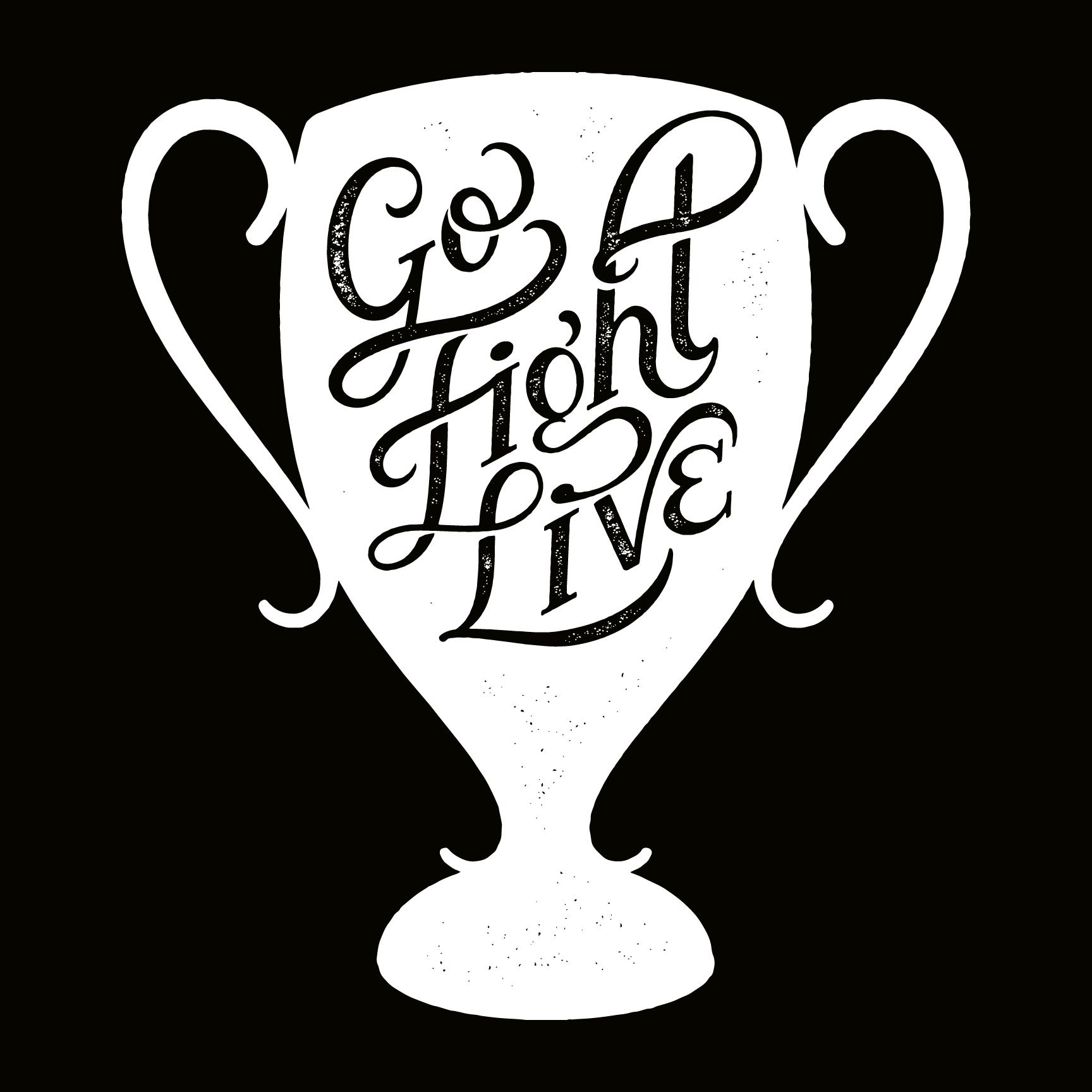 """Go Fight Live"" Final White on Black"