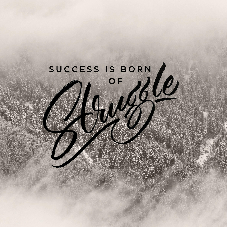 SuccessIsBornofStruggle2.png