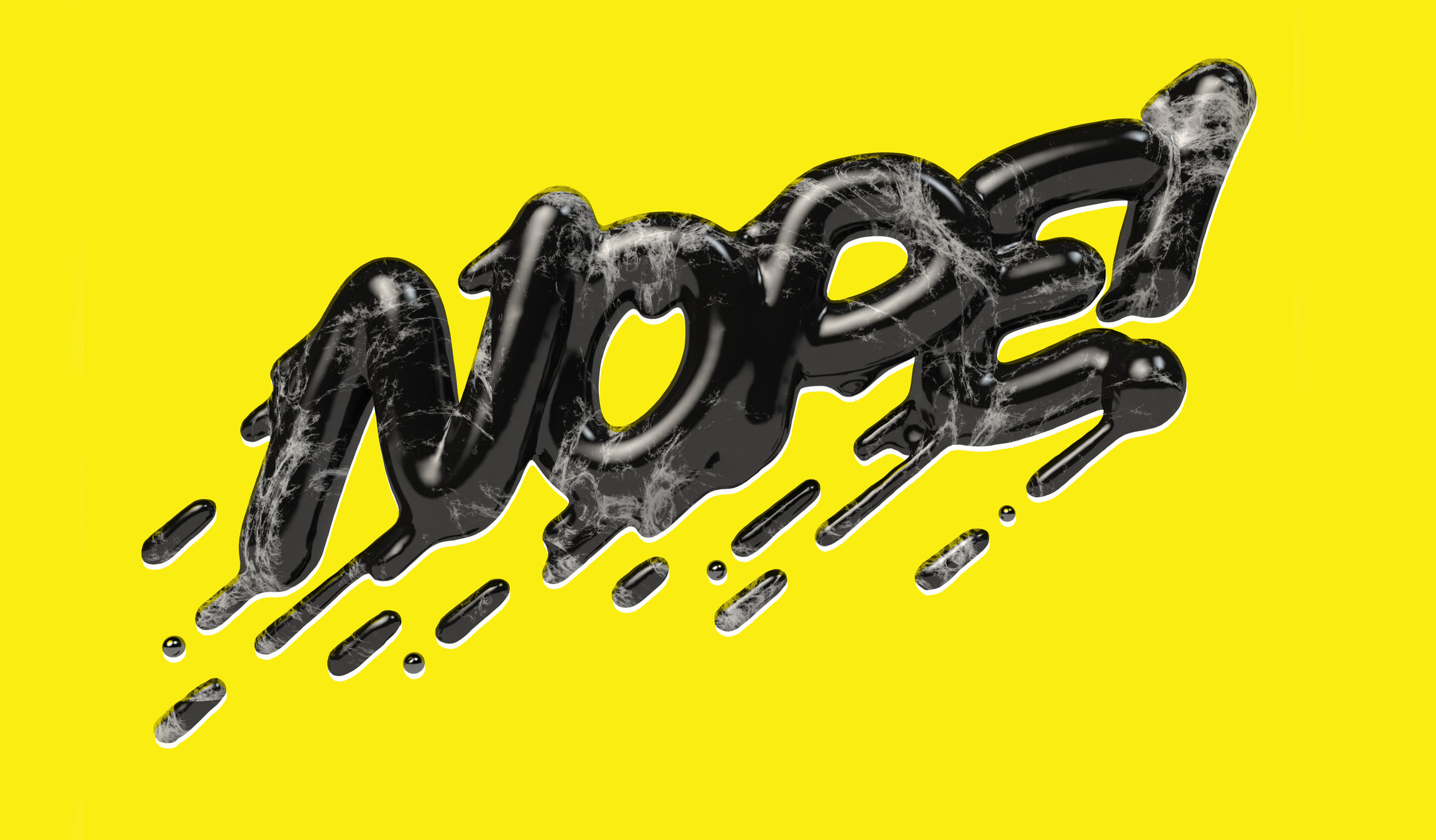 Nope colorful dripping marble 3D Type by Noah Camp