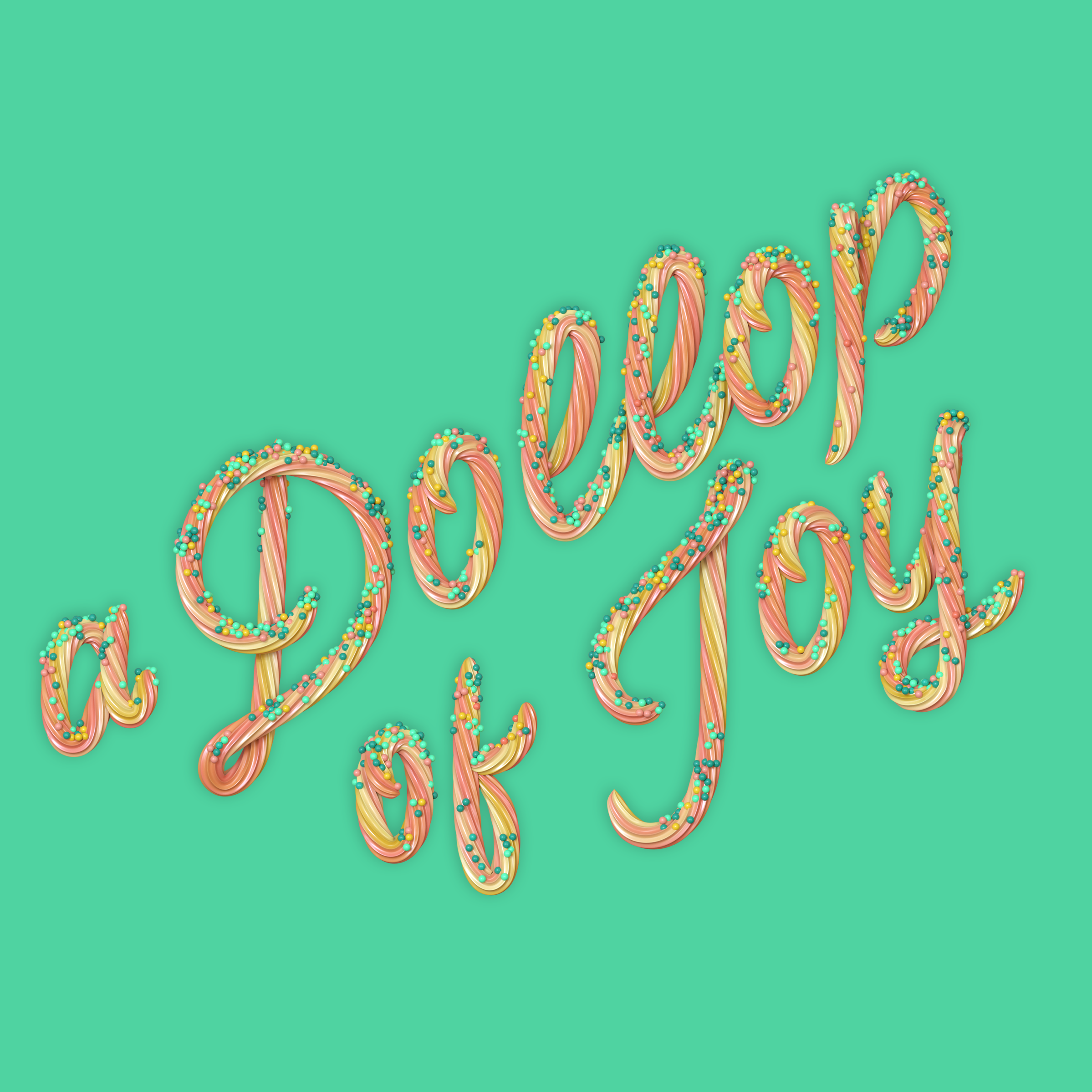 """""""A Dollop of Joy"""" 3D type lettering made of icing by Noah Camp"""