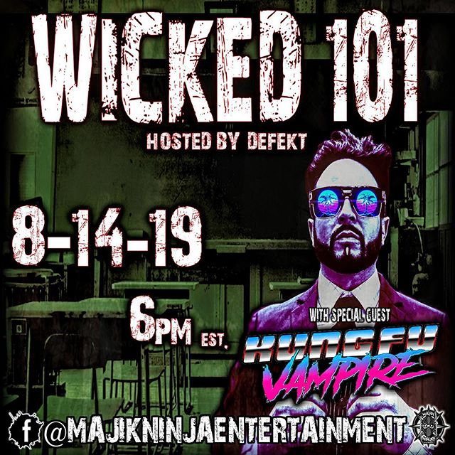Tonight! @kungfuvampire joins @that1killa  for @wicked101show! Tune in live at the @majikninjaentertainment Facebook page! 6PM EST! #wicked101 #wicked101show #kungfuvampire