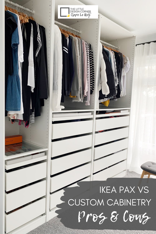 Ikea Pax Vs Custom Wardrobes Pros And Cons The Little Design Corner