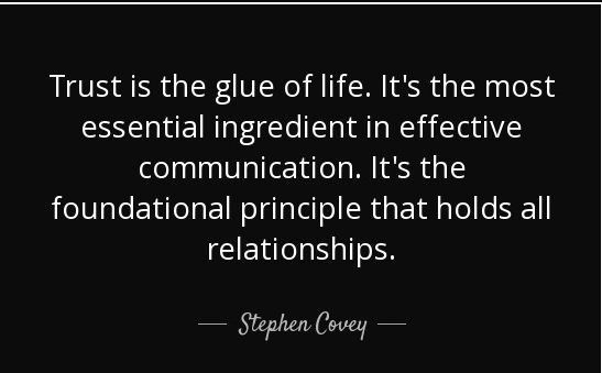 quote-trust-is-the-glue-of-life-it-s-the-most-essential-ingredient-in-effective-communication-stephen-covey-6-61-68.jpg