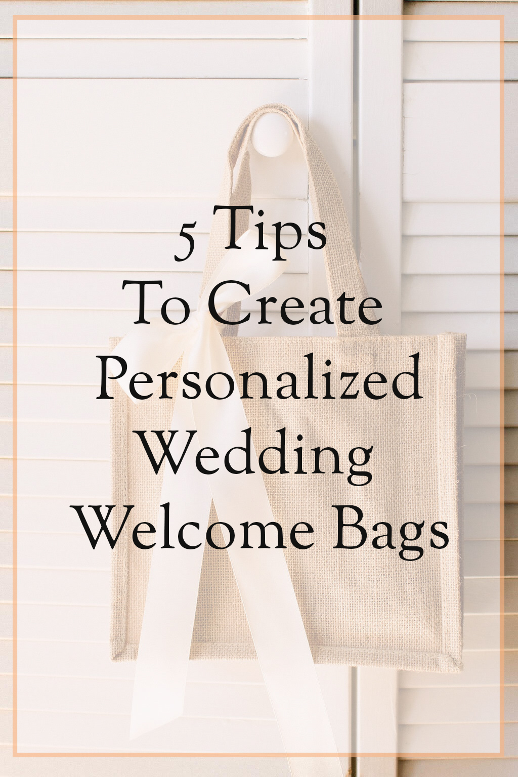 5 Tips for Personalized Welcome Bags // Heirloom Event Co.