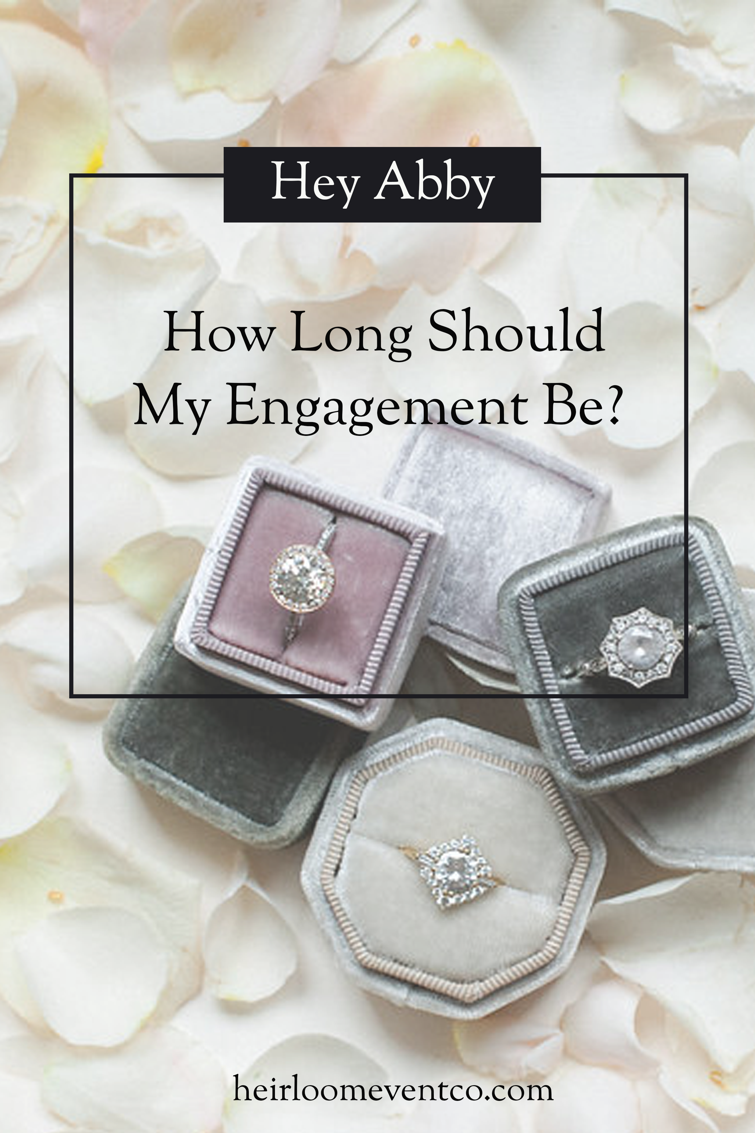 Heirloom Event Co. | How Long Should My Engagement Be?