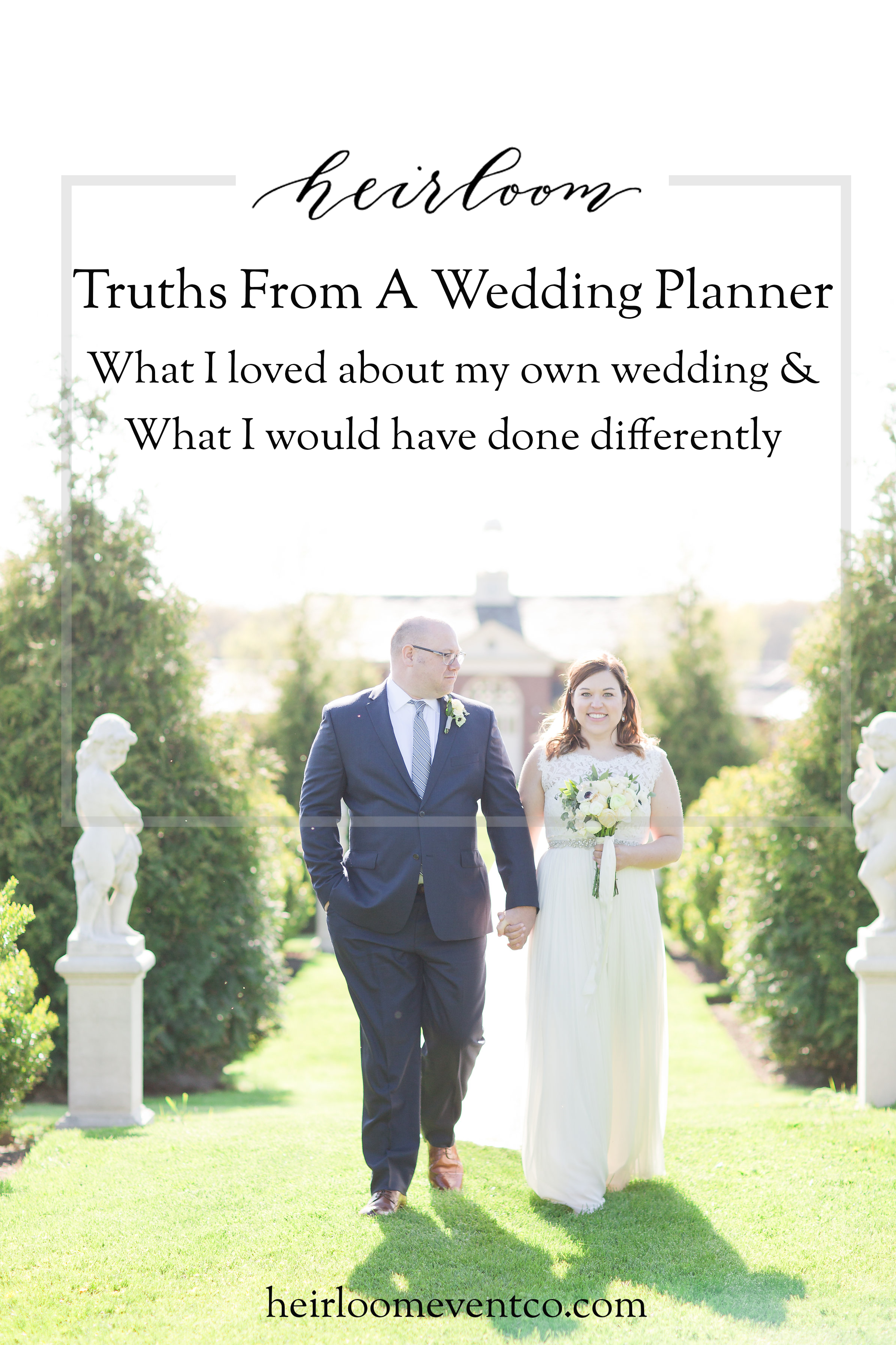 Heirloom Event Co. | Truths From A Wedding Planner