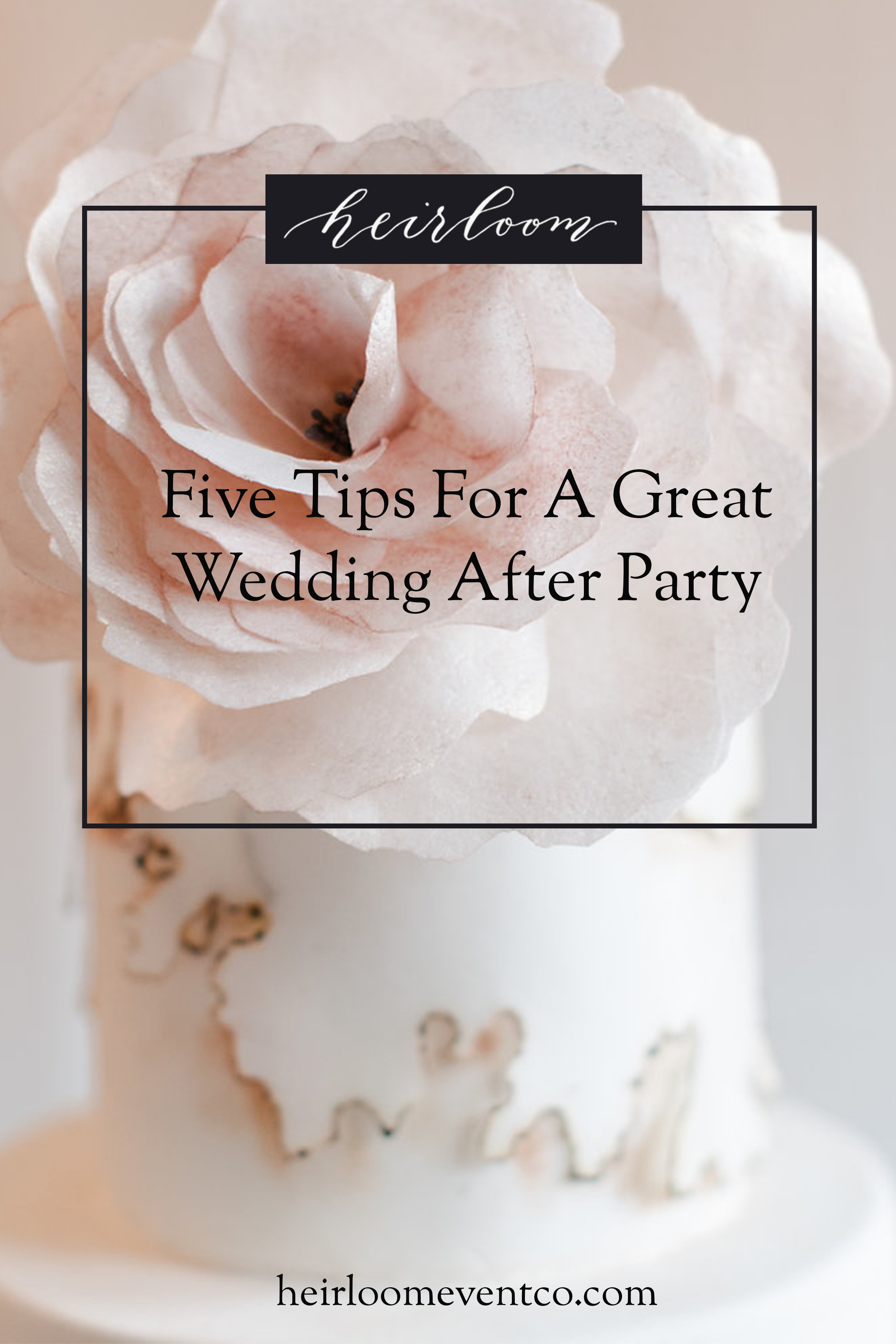 Five Tips For A Great Wedding After Party | Heirloom Event Co.