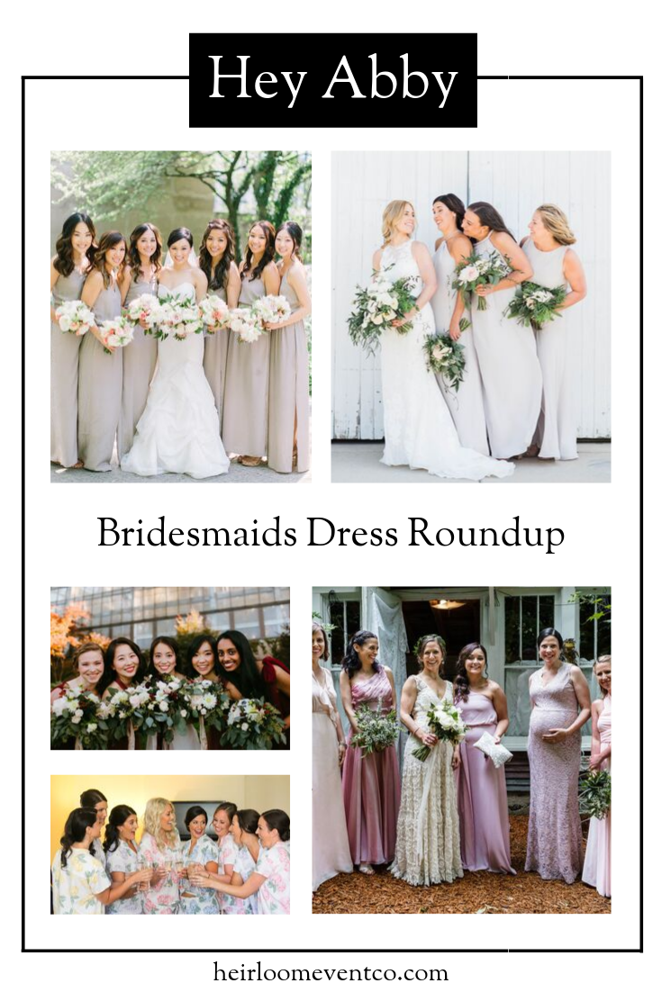 Heirloom Event Co. | Bridesmaids Dress Roundup