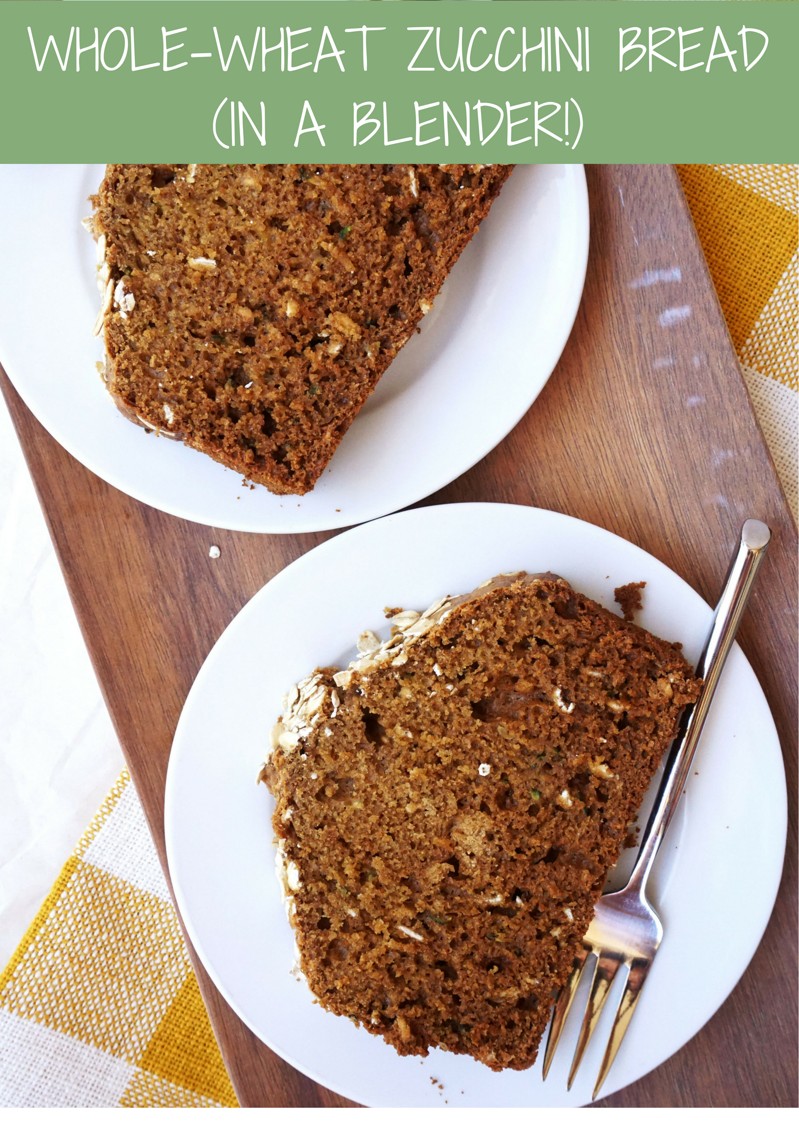 Whole-Wheat Zucchini Bread (in a blender!)