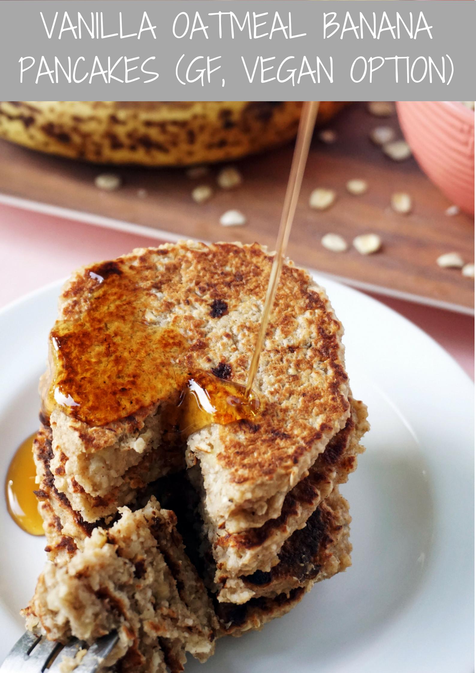 Vanilla Oatmeal Banana Pancakes (GF, Vegan option)