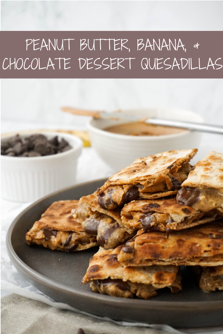 Peanut Butter, Banana, & Chocolate Dessert Quesadillas (Vegan)