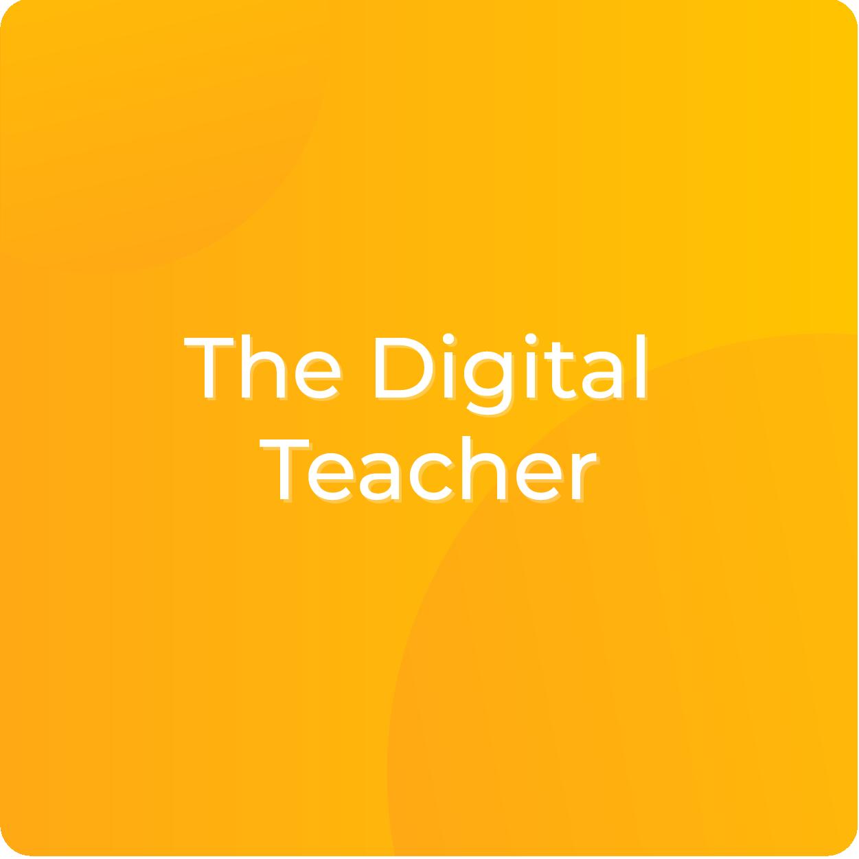 THE DIGITAL TEACHER CAMBRIDGE