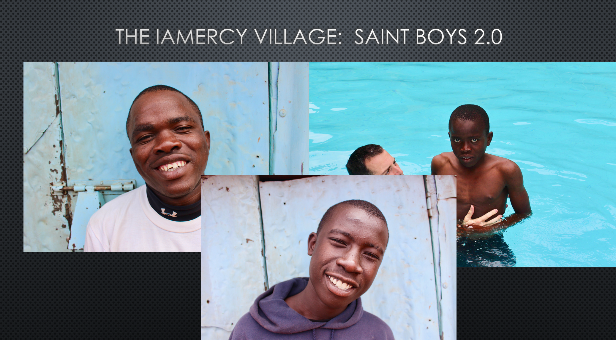 The IAMercy Village:  Saint Boys 2.0