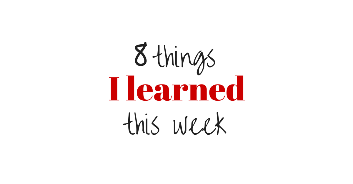 Things I learned this week