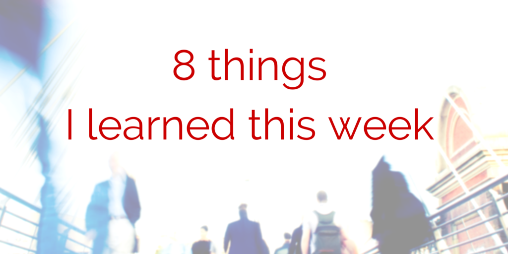 8 thingsI learned this week.png