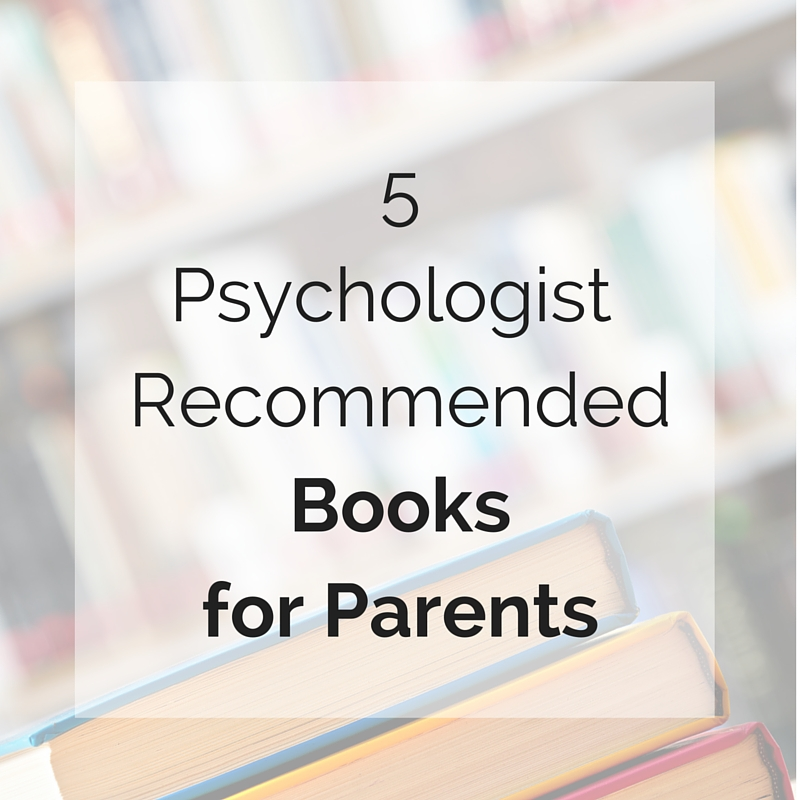 5 Psychologist Recommended Books for Parents - Potential Psychology