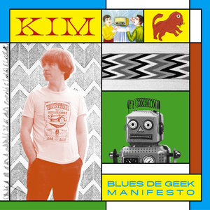 BLUES DE GEEK MANIFESTO - Kim CD / Vinyle / Numérique Midnight Special records