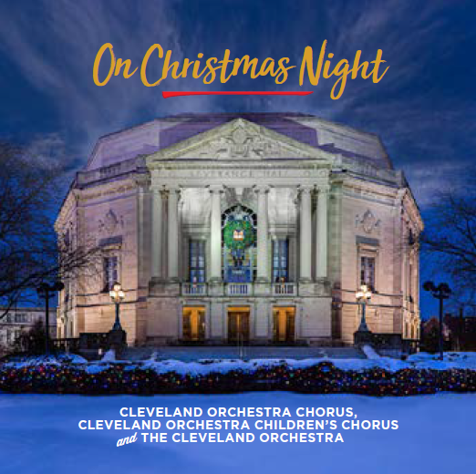 Brett Mitchell leads The Cleveland Orchestra and Chorus in eight selections on their newest holiday album,  On Christmas Night .