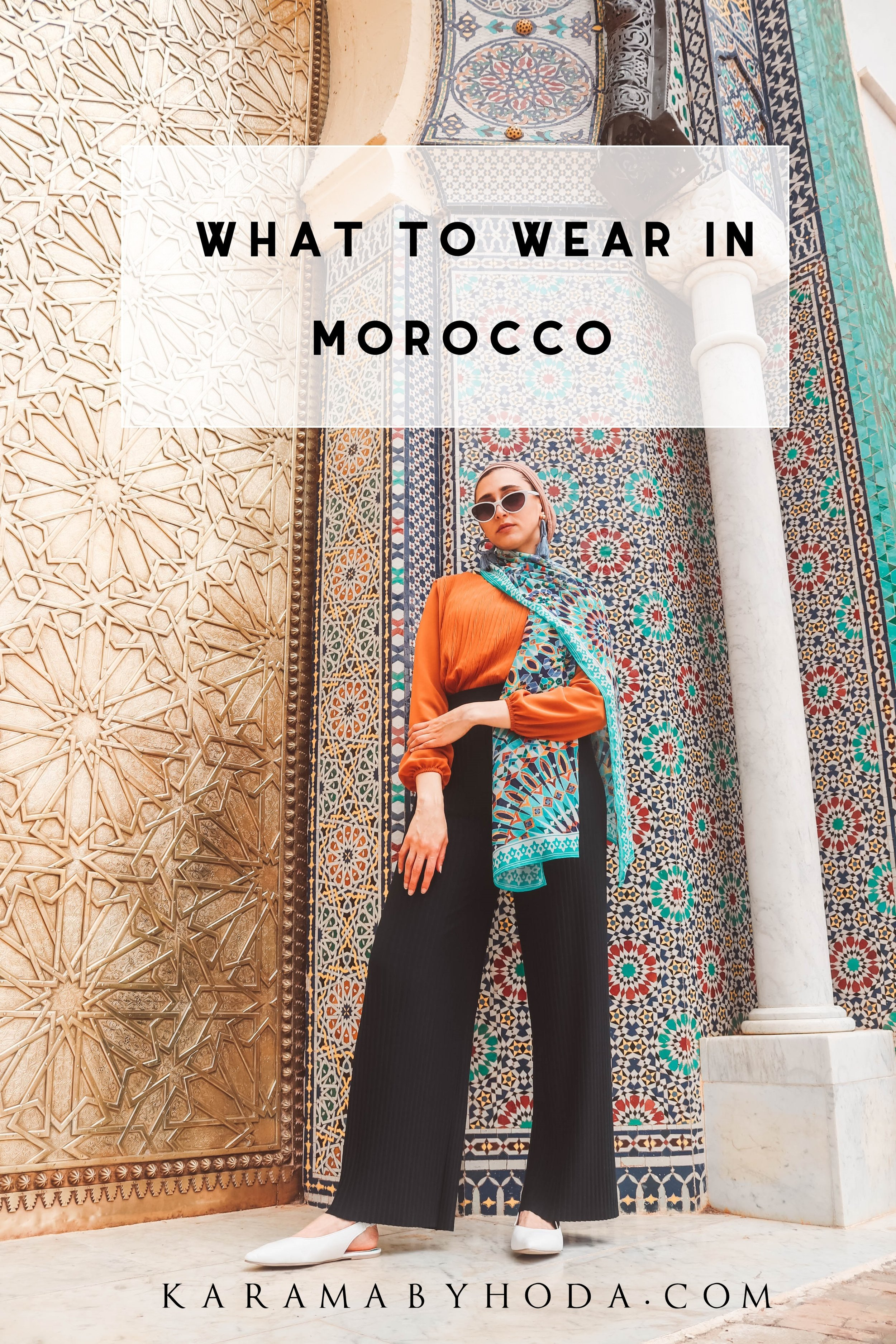 What to wear in Morocco- Morocco-outfit- Karama by Hoda