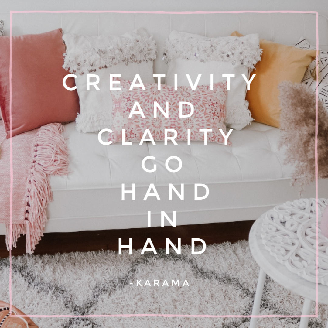 creativity and clarity quotes- karama interiors karama company karama by hoda.jpg