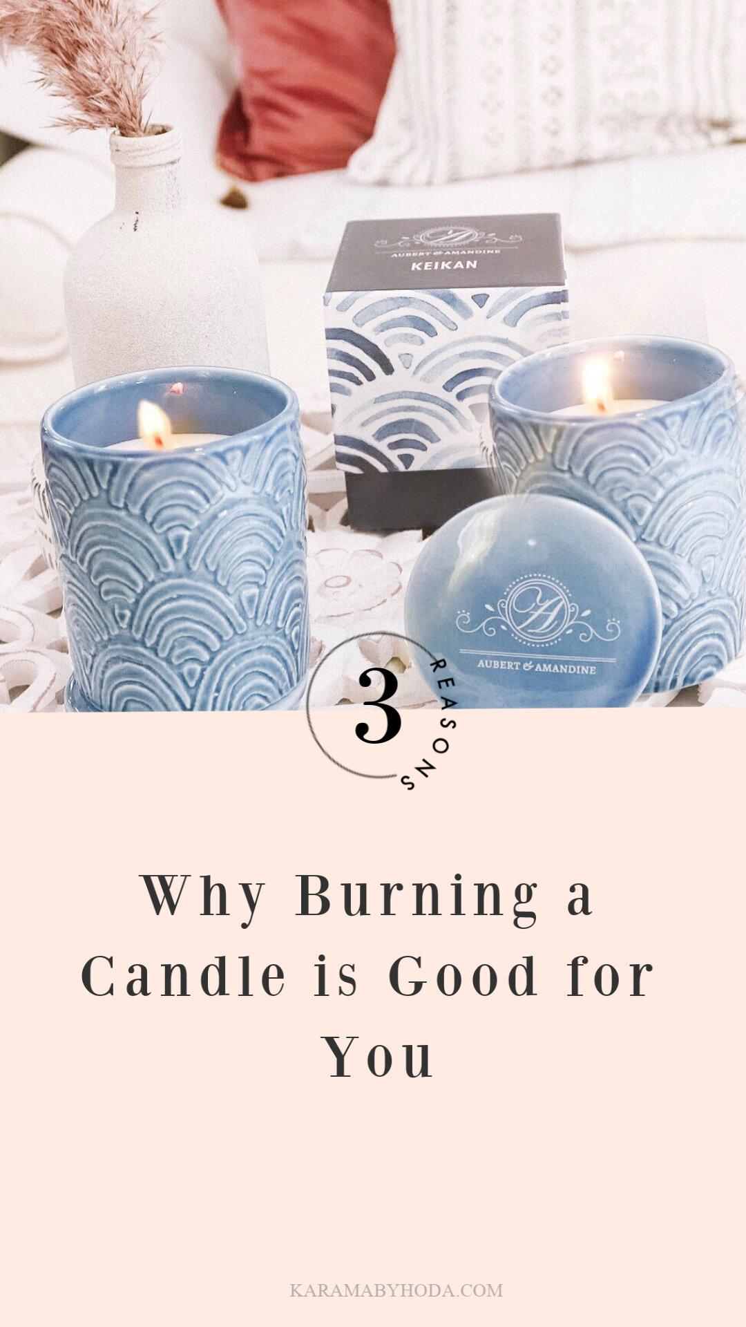 3 REASONS WHY BURNING A CANDLE IS GOOD FOR YOU- Karamabyhoda.jpg