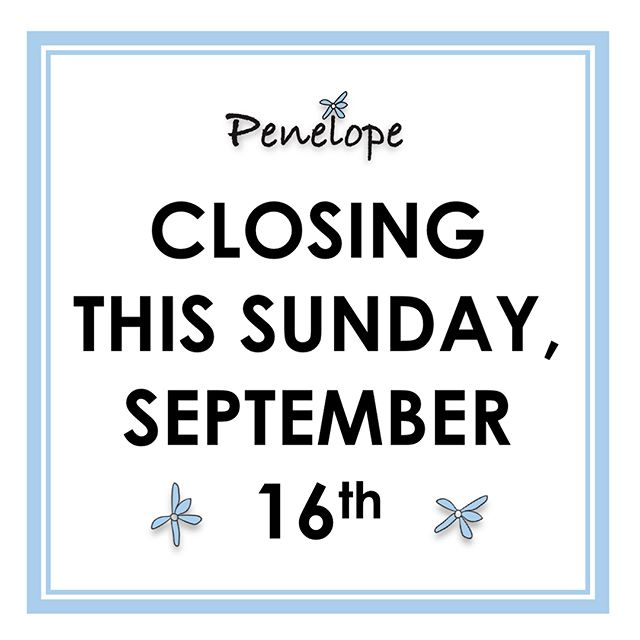 Dear Friends,  Please know we will be hanging up our aprons on Sunday, September 16th at the end of brunch.  We hope we'll see you this week. Thank you for your loving posts and last goodbyes!  With love, Penny