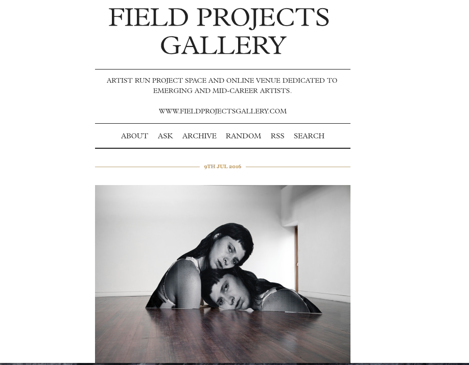http://field-projects-gallery.tumblr.com   July 9th, 2016