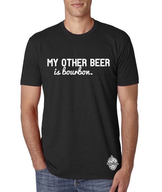 """My Other Beer is Bourbon""  T-Shirt // Etsy"