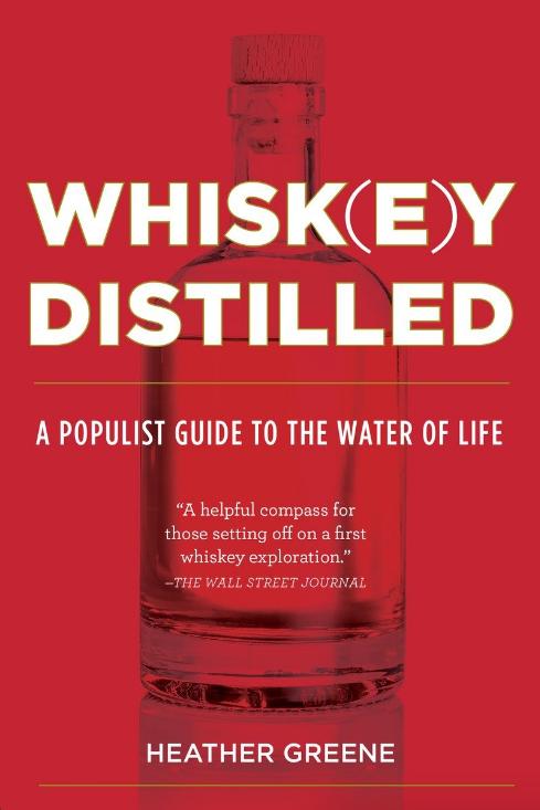 Whiskey Distilled  // Heather Greene