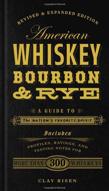 American Whiskey, Bourbon & Rye  // Clay Risen