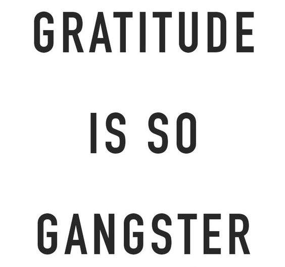 gratitude is gangster.jpg