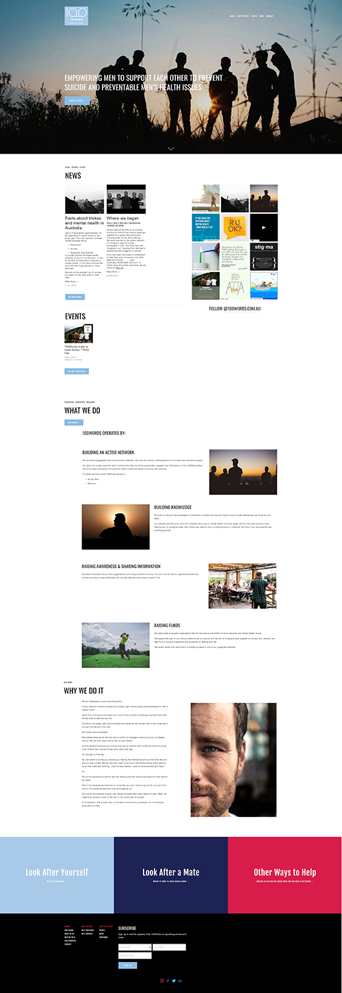 100words  Full width website for Melbourne men's mental health advocates 100words. Includes blog & events.  View site ->