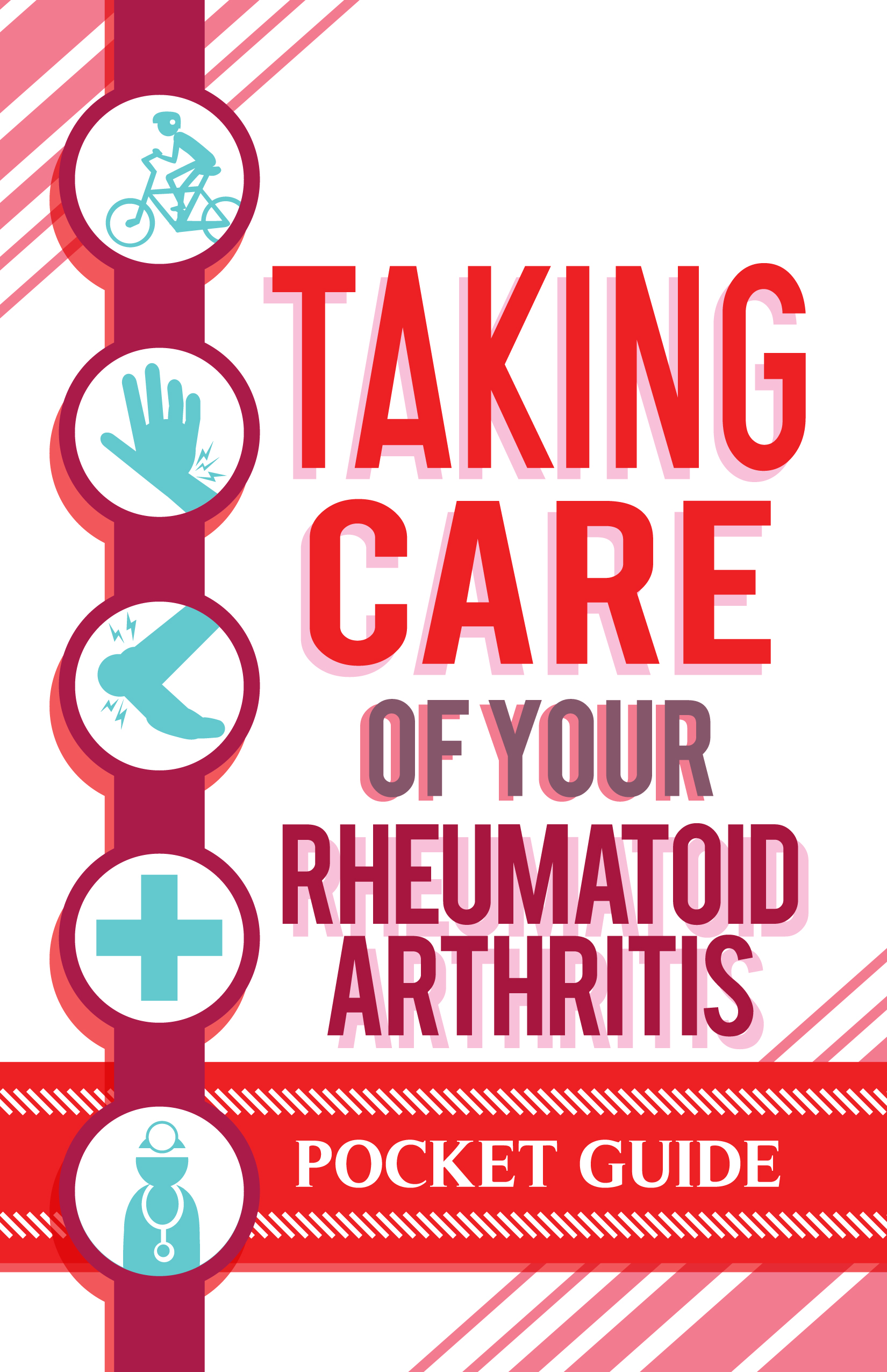 TAKING CARE OF YOUR RHEUMATOID ARTHRITIS: