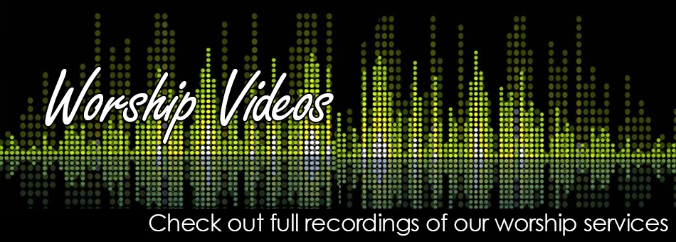 Copy of Worship Videos