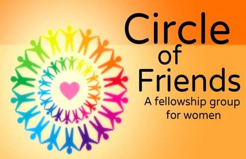 Circle of Friends - -Women's group-Meets 1st Monday of the month at 6:00pm in the Fountain Center-Bring snack to share-Bring $1 to donate-A time to connect, share life experiences, and enjoy a social activity-Not a bible or book study