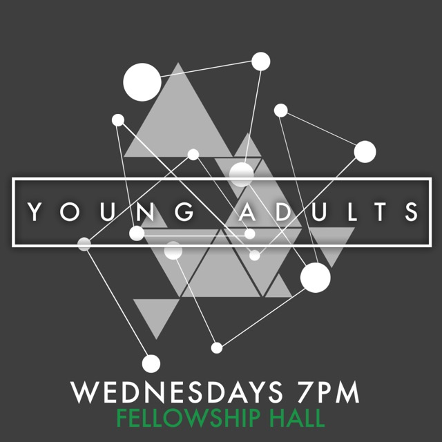 Young adults, come hang out with us on Wednesday nights @ 7PM. There is free child care.
