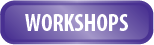 WORKSHOPS Button.png
