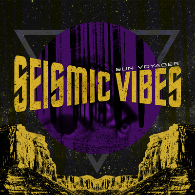 Sun Voyager - Seismic Vibes LP