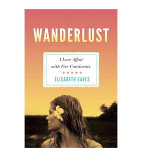 Wanderlust // by Elisabeth Eaves