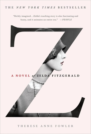 A novel of Zelda Fitzgerald // Therese Anne Fowler