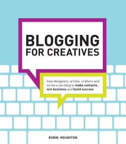 Blogging for Creatives // Robin Houghton