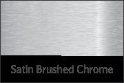 Satin Brushed Chrome