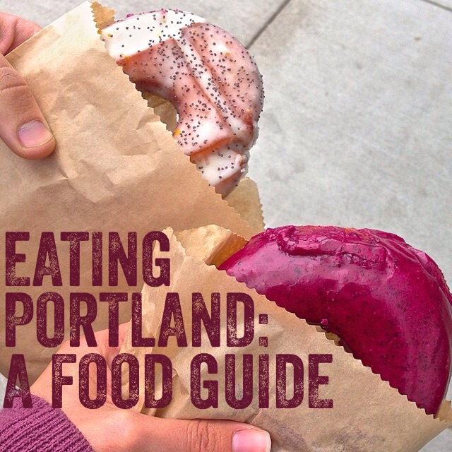 Eating Portland: A Food Guide | Kneading Home