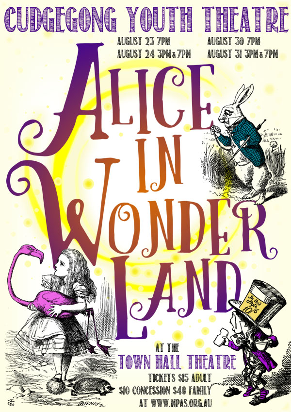 Alice in Wonderland - Cudgegong Youth Theatre returns with a fresh, lively adaptation of Alice in Wonderland. Favourite characters including the March Hare and Mad Hatter, the Cheshire Cat and the Queen of Hearts are portrayed by Mudgee's young talent in a show full of wonder and magic.Click here for tickets.