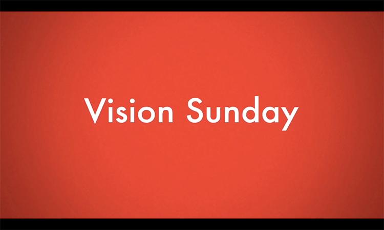 Vision Sunday - February 7, 2016