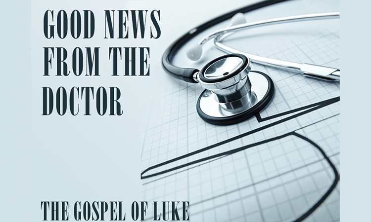 Good News From The Doctor - Lent 2018