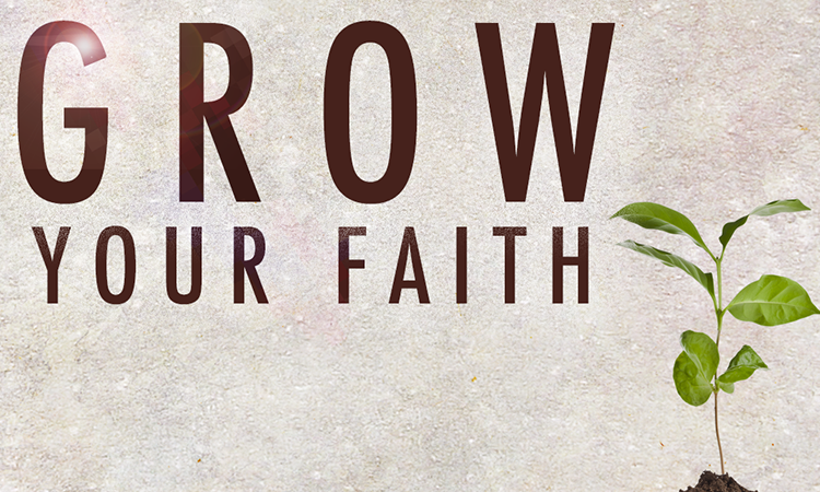 Grow Your Faith - April 2018