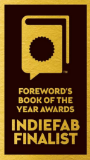 Foreword Reviews'   INDIEFAB Book of the Year Finalist (2014)