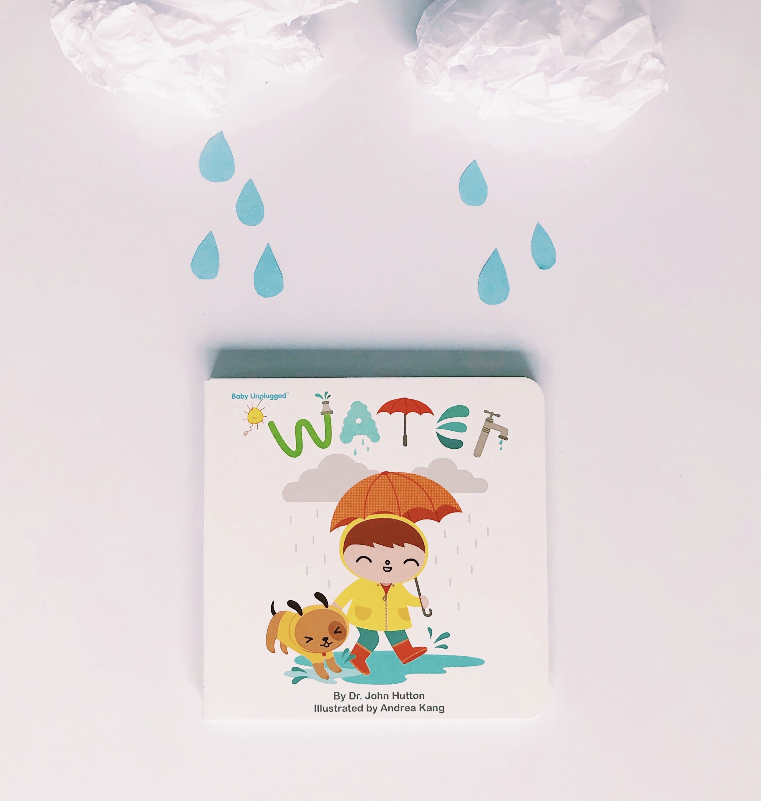 """Drops from clouds.  Drip  from sink. Water to play. Water to drink."" -   Water  , written by Dr. John Hutton and illustrated by Andrea Kang"