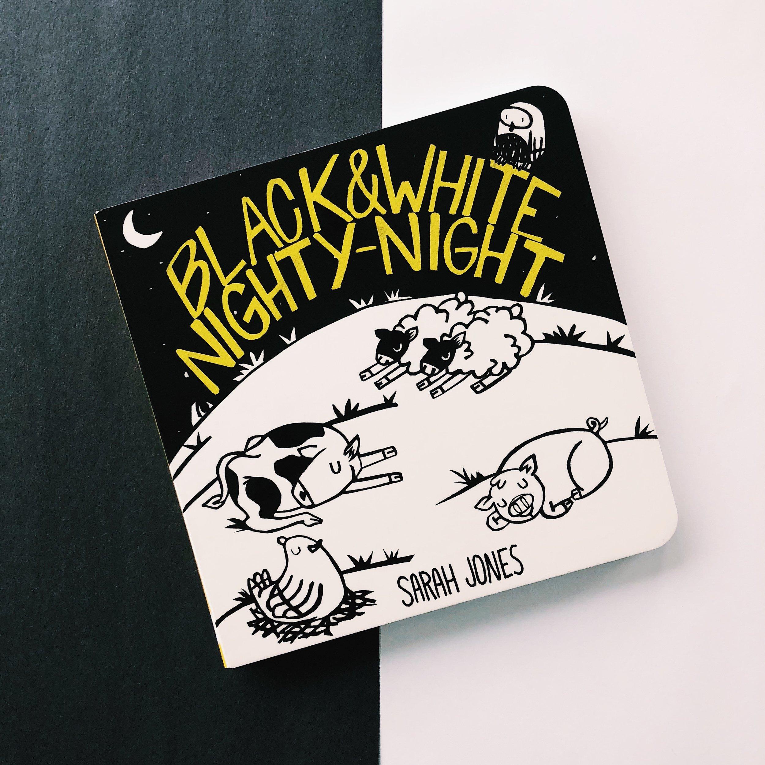 Black & White Nighty-Night     written and illustrated by Sarah Jones